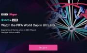 需要40Mbps宽带 – 英国广播公司以4K播放2018年世界杯世界杯主题曲